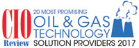 20 Most Promising Oil & Gas Technology Solution Providers - 2017